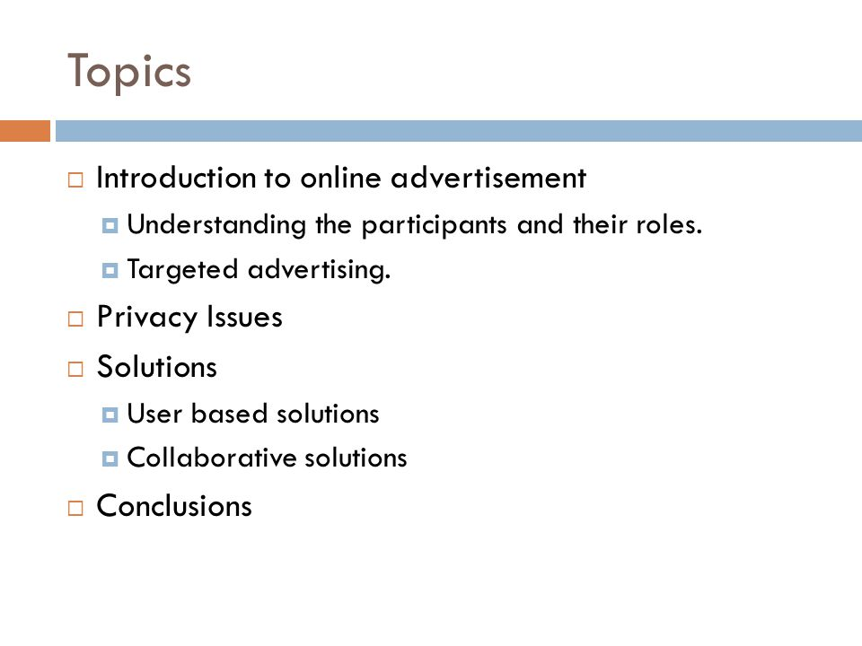 Topics  Introduction to online advertisement  Understanding the participants and their roles.