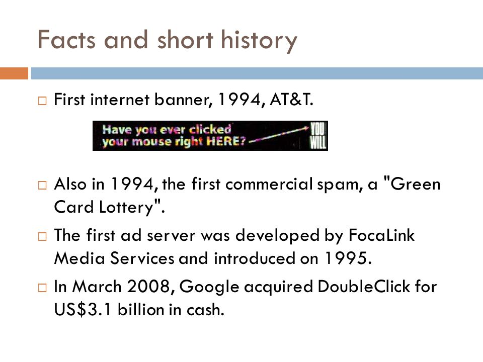 Facts and short history  First internet banner, 1994, AT&T.