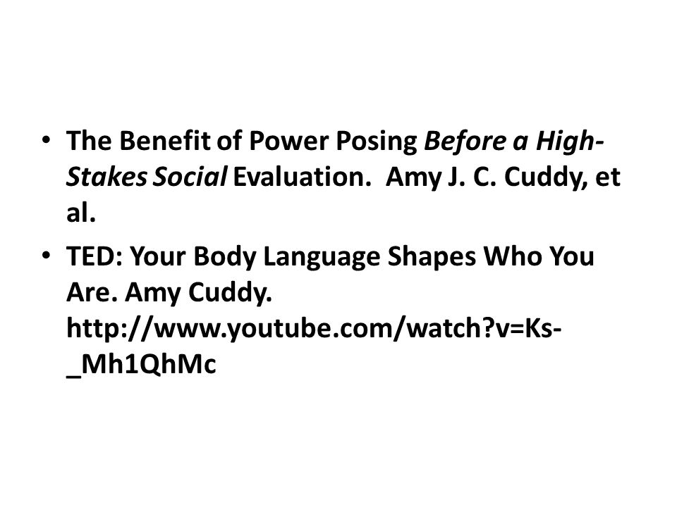 The Benefit of Power Posing Before a High- Stakes Social Evaluation.