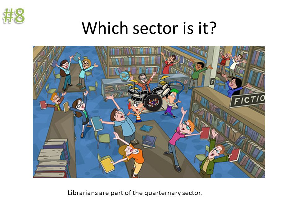 Which sector is it? Librarians are part of the quarternary sector.