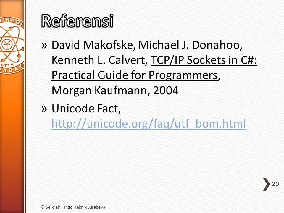 » David Makofske, Michael J. Donahoo, Kenneth L. Calvert, TCP/IP Sockets in C#: Practical Guide for Programmers, Morgan Kaufmann, 2004 » Unicode Fact,