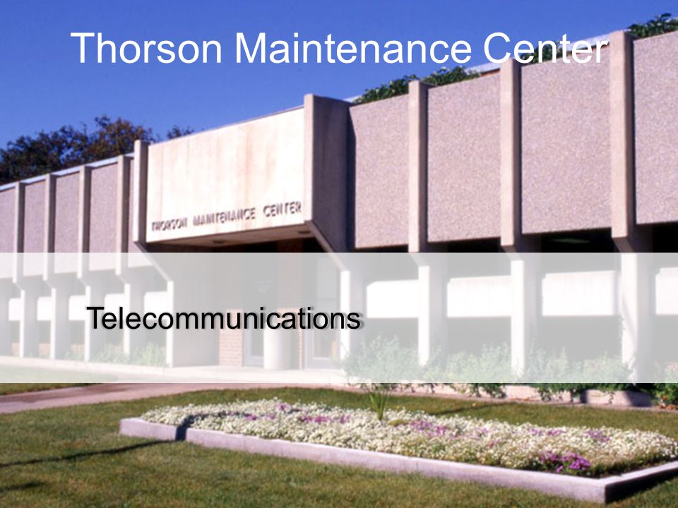 Thorson Maintenance Center Telecommunications
