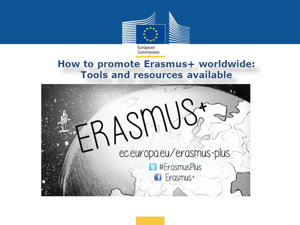 Date: in 12 pts … in other words How to promote Erasmus+ worldwide: Tools and resources available