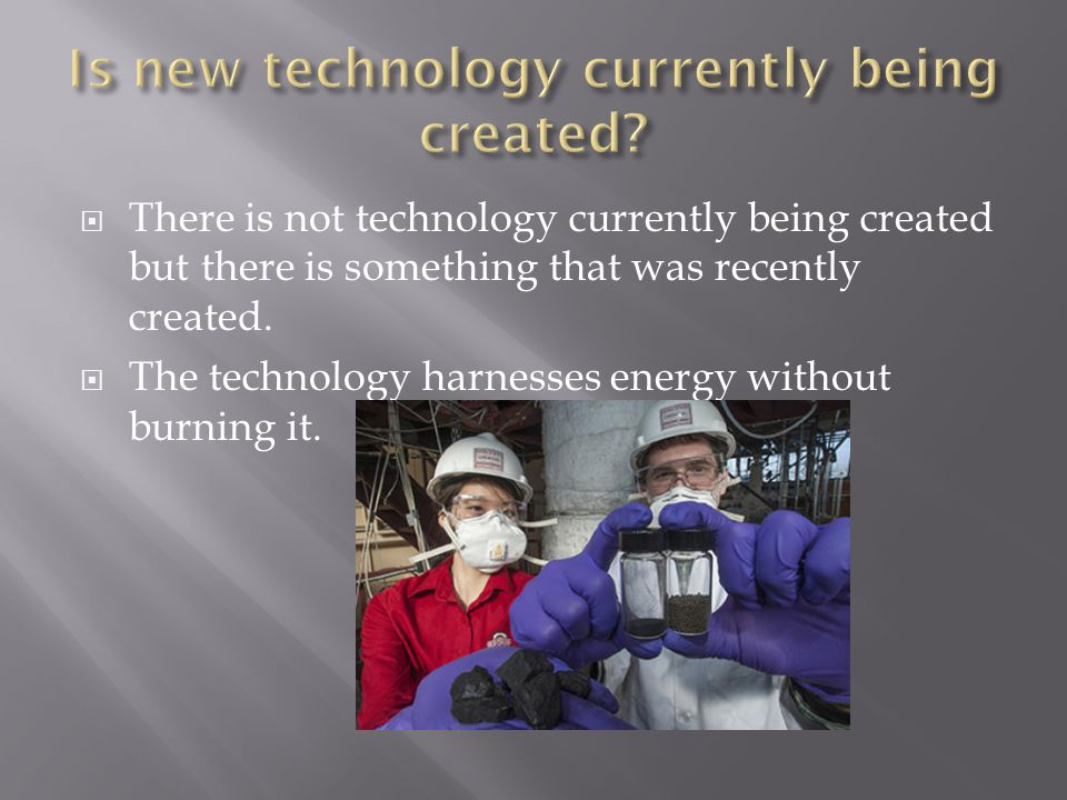  There is not technology currently being created but there is something that was recently created.