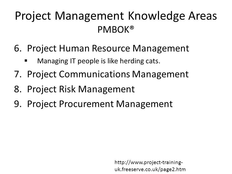 Project Management Knowledge Areas PMBOK® 6.Project Human Resource Management  Managing IT people is like herding cats.