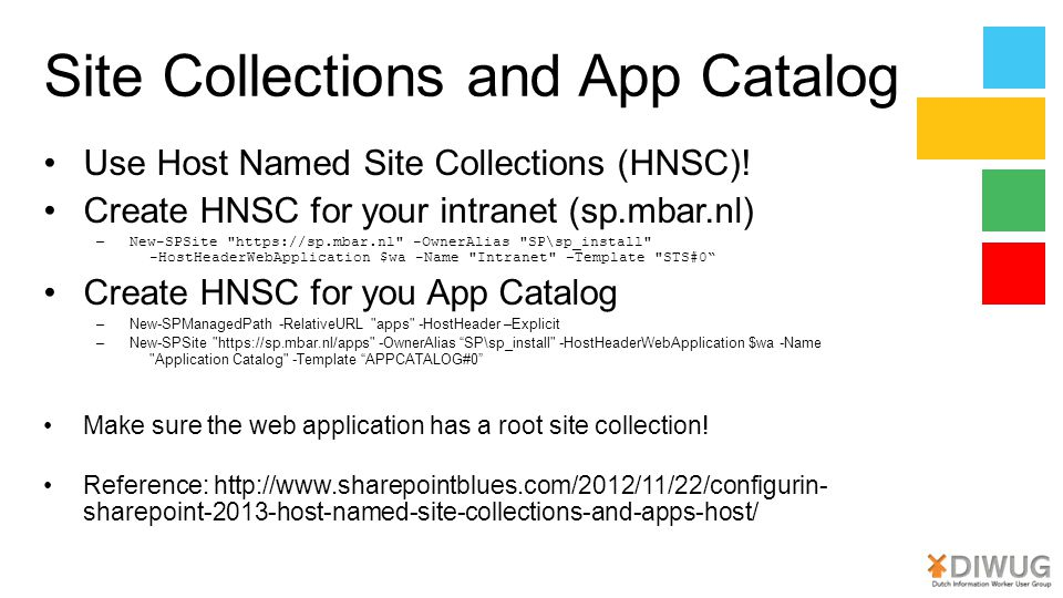 Site Collections and App Catalog Use Host Named Site Collections (HNSC).