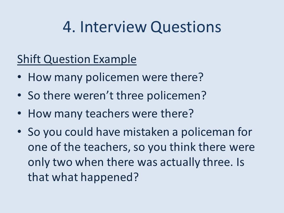 4. Interview Questions Shift Question Example How many policemen were there.
