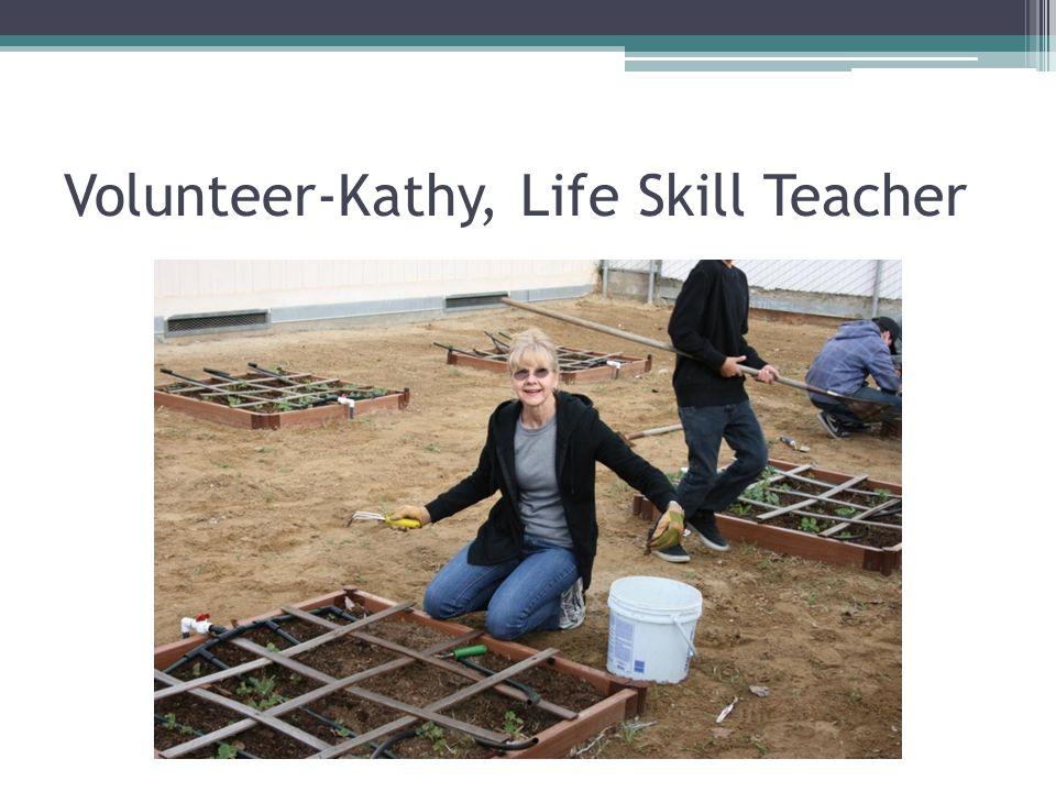 Volunteer-Kathy, Life Skill Teacher