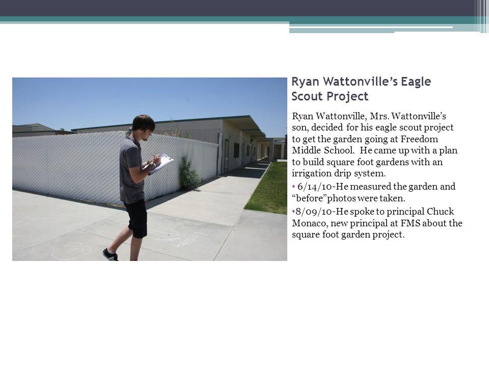 Ryan Wattonville's Eagle Scout Project Ryan Wattonville, Mrs.