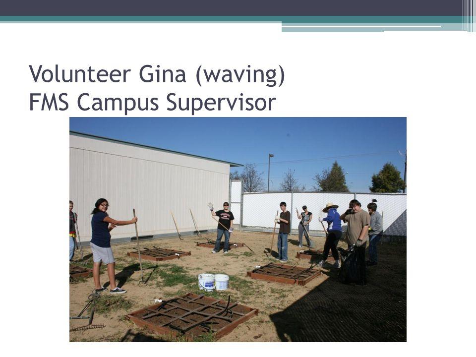 Volunteer Gina (waving) FMS Campus Supervisor