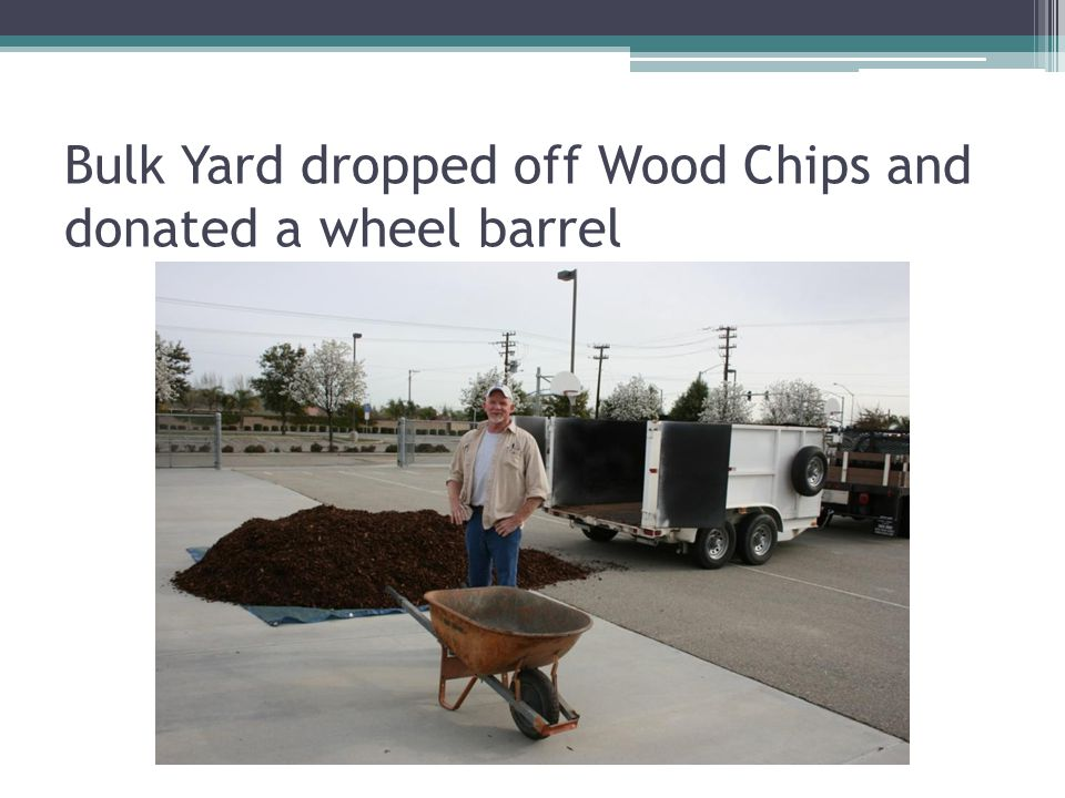 Bulk Yard dropped off Wood Chips and donated a wheel barrel