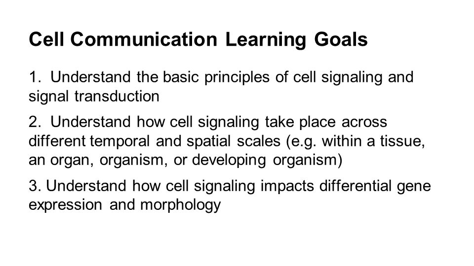 Cell Communication Learning Goals 1.
