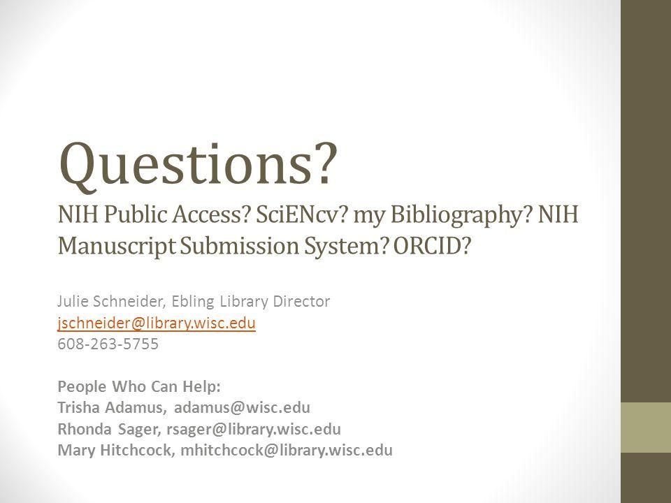Questions. NIH Public Access. SciENcv. my Bibliography.