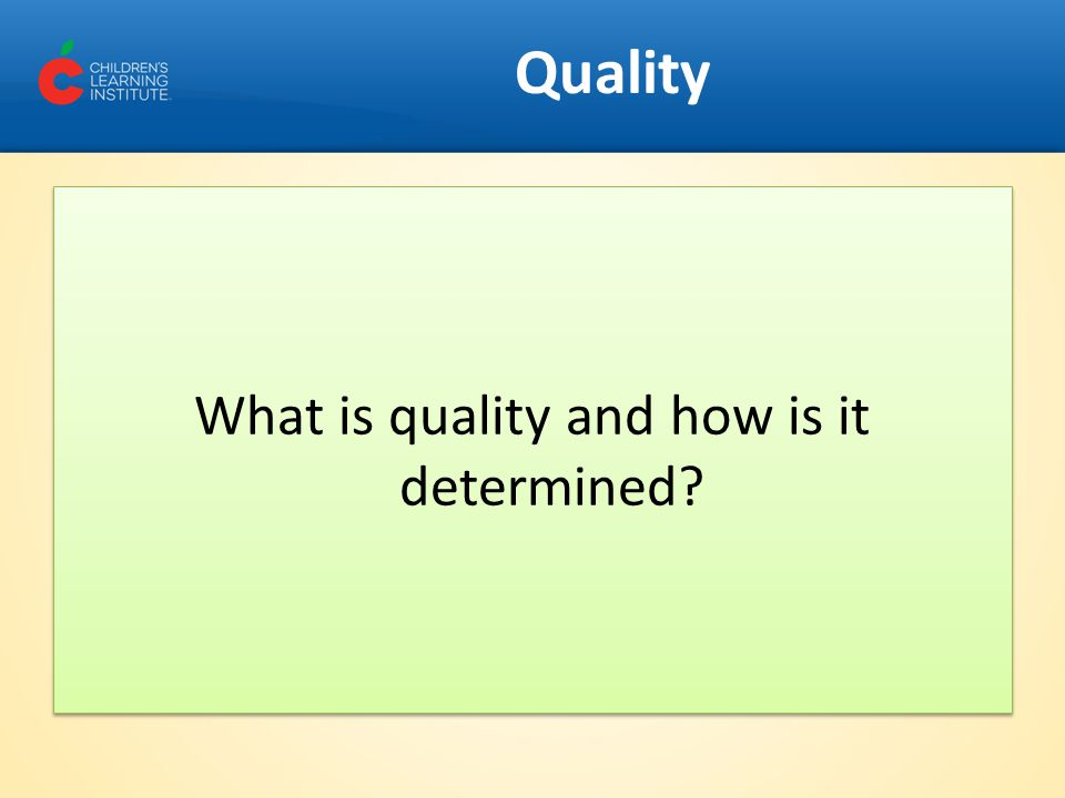 Quality What is quality and how is it determined