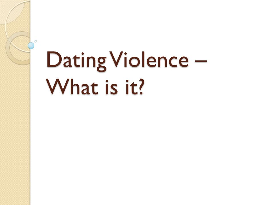 Dating Violence – What is it?