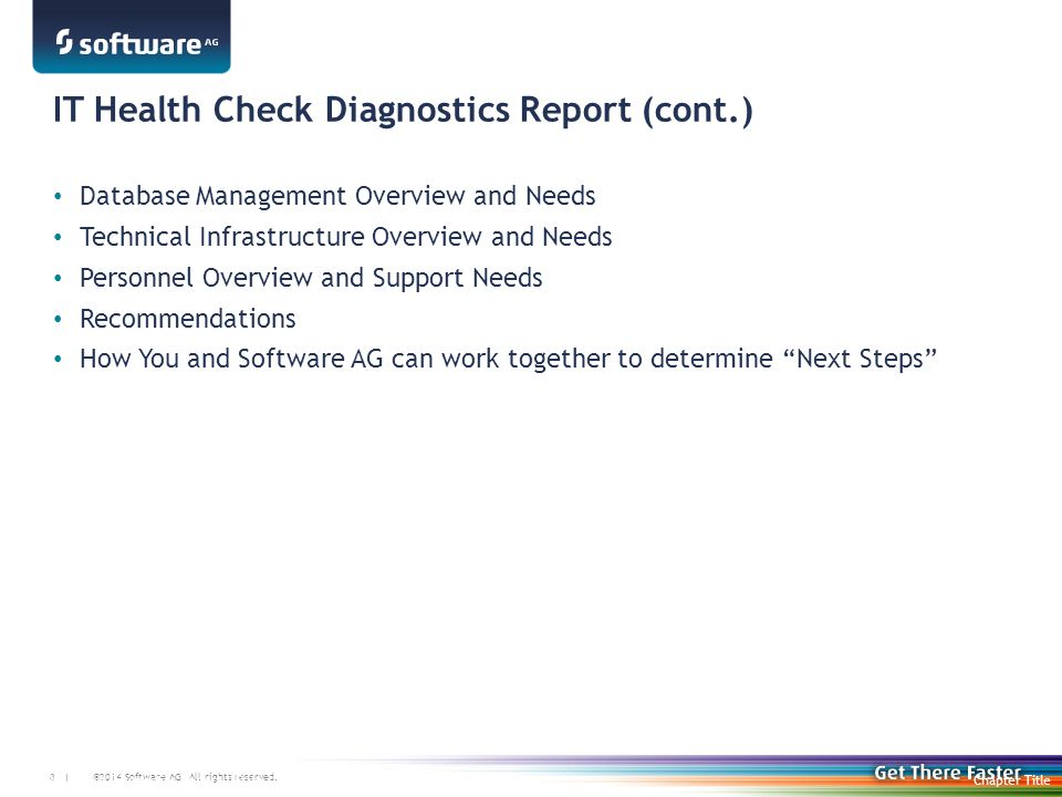 ©2014 Software AG. All rights reserved. 8 | IT Health Check Diagnostics Report (cont.) Database Management Overview and Needs Technical Infrastructure