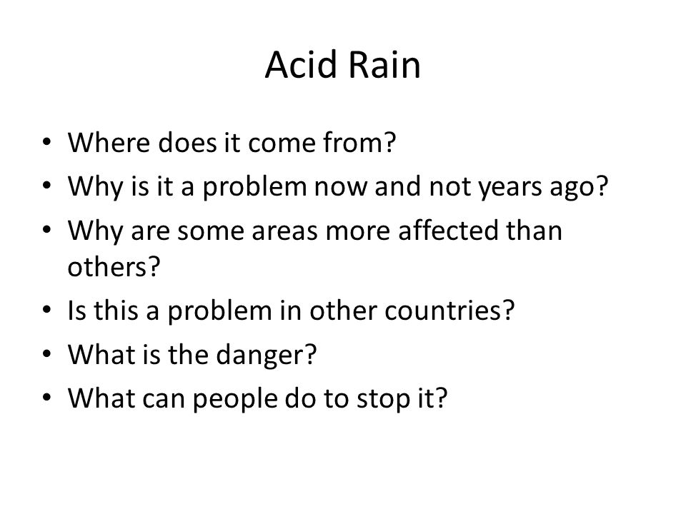 Acid Rain Where does it come from. Why is it a problem now and not years ago.