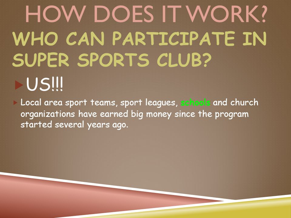 HOW DOES IT WORK.WHO CAN PARTICIPATE IN SUPER SPORTS CLUB.