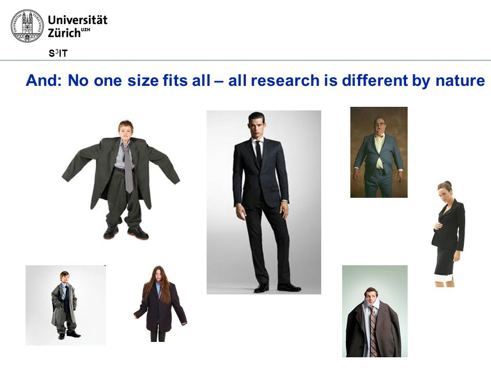 S 3 IT And: No one size fits all – all research is different by nature