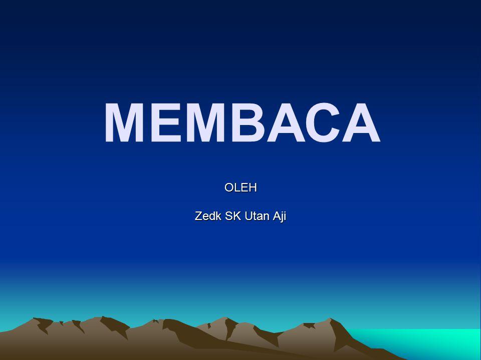 MEMBACA OLEH Zedk SK Utan Aji