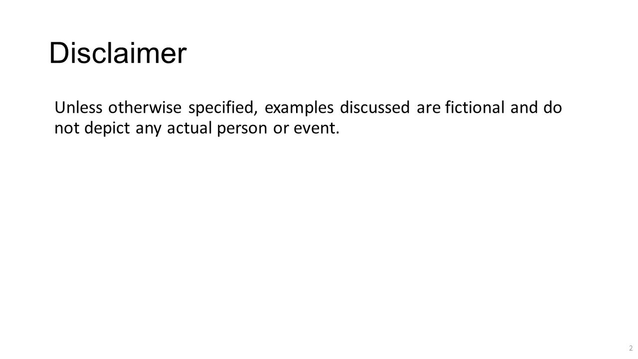 Disclaimer Unless otherwise specified, examples discussed are fictional and do not depict any actual person or event.