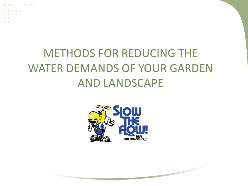 METHODS FOR REDUCING THE WATER DEMANDS OF YOUR GARDEN AND LANDSCAPE