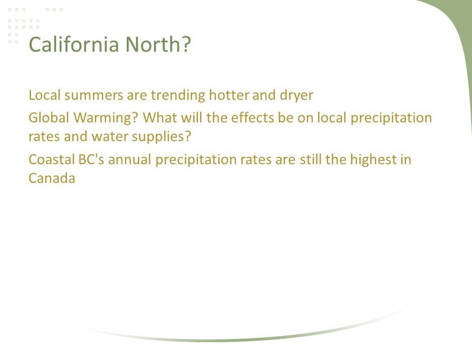 California North. Local summers are trending hotter and dryer Global Warming.