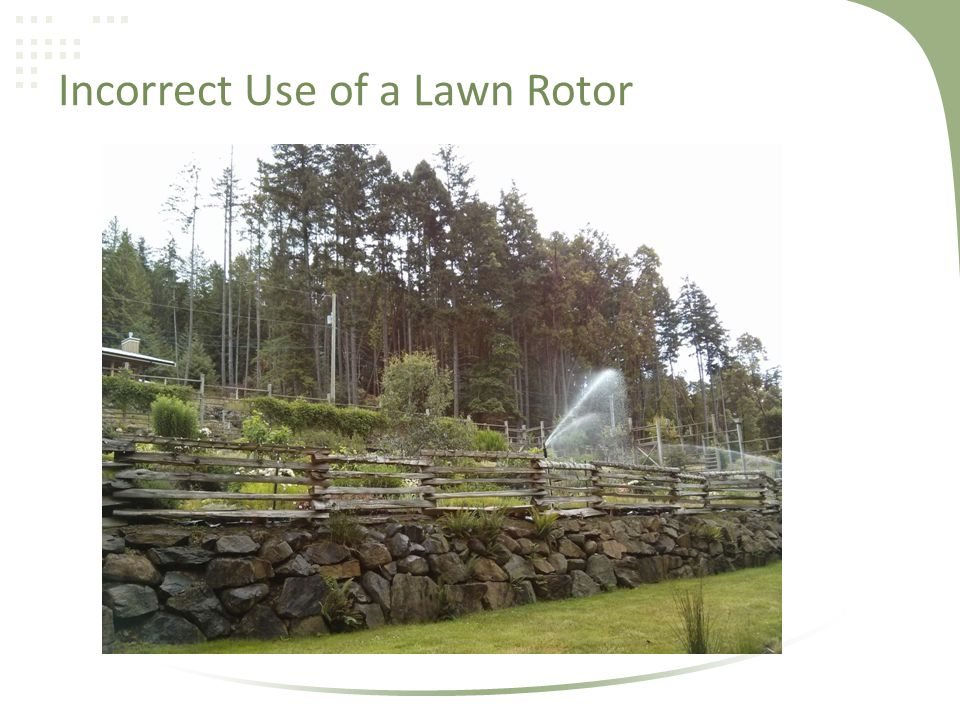 Incorrect Use of a Lawn Rotor