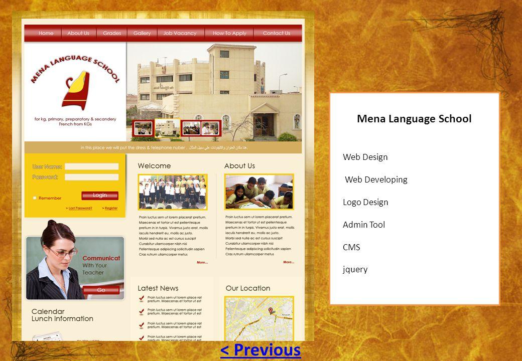 Mena Language School Web Design Web Developing Logo Design Admin Tool CMS jquery < Previous