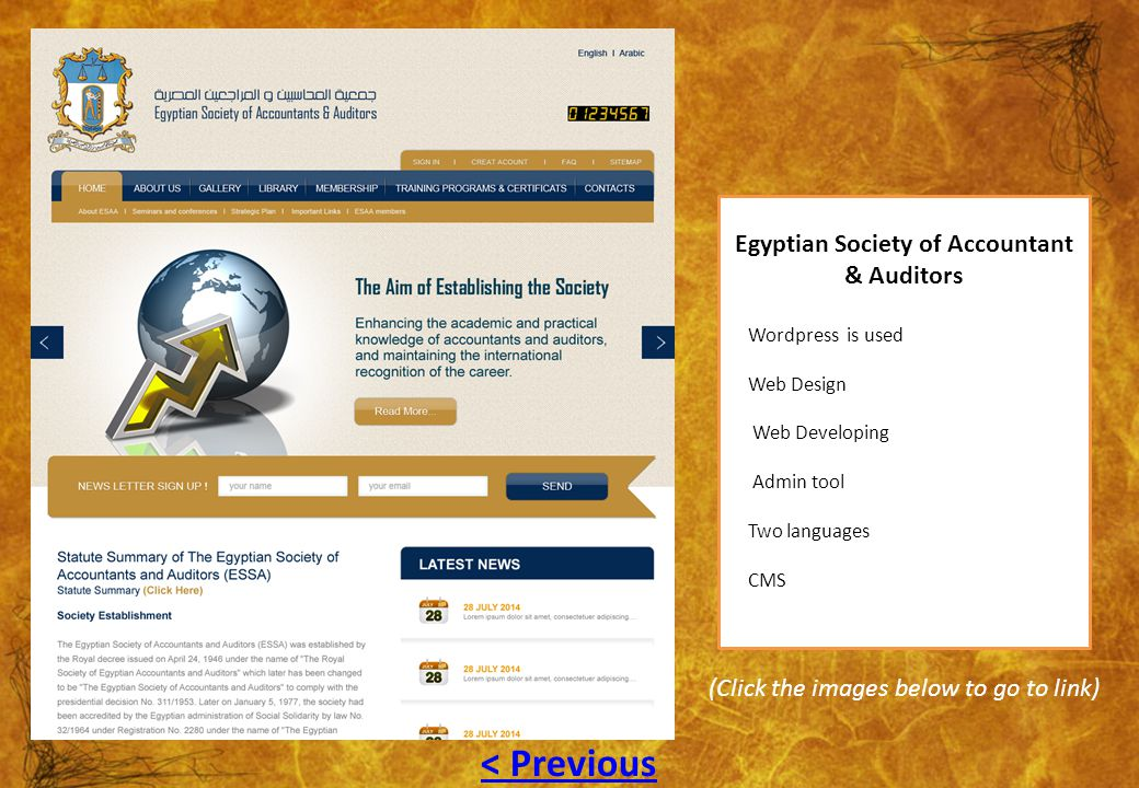 Egyptian Society of Accountant & Auditors Wordpress is used Web Design Web Developing Admin tool Two languages CMS (Click the images below to go to li