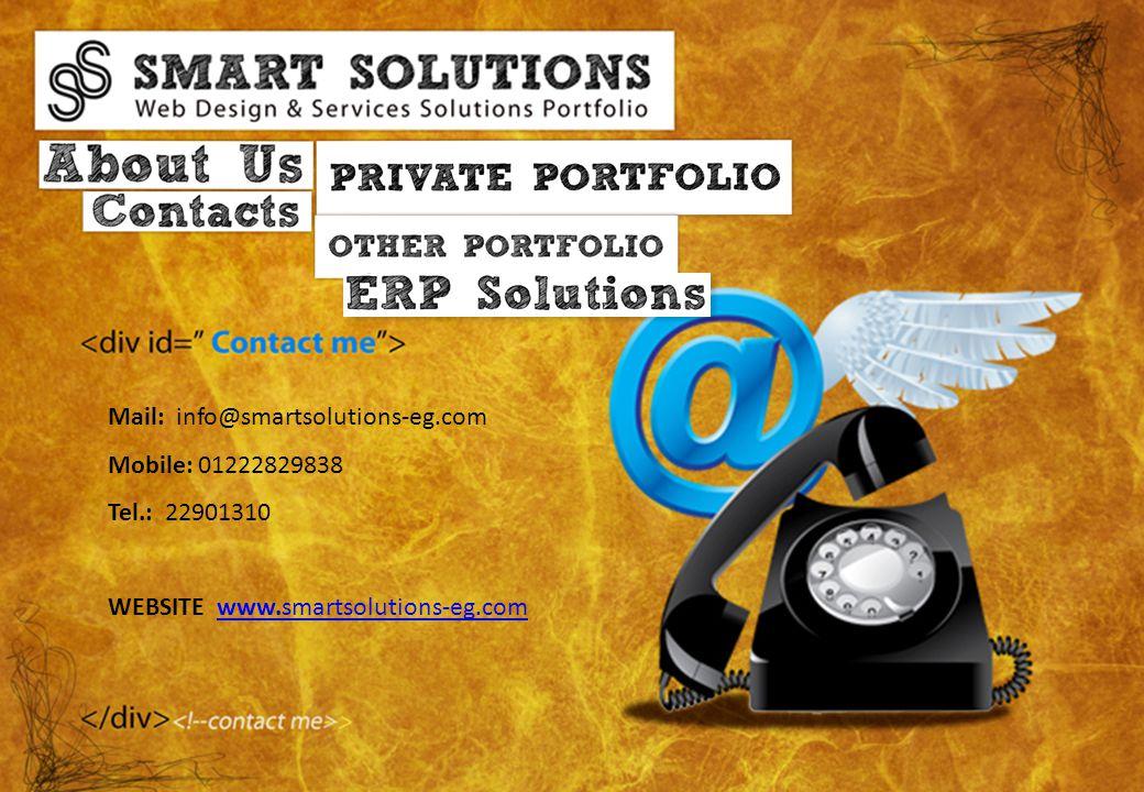 Mail: info@smartsolutions-eg.com Mobile: 01222829838 Tel.: 22901310 WEBSITE www.smartsolutions-eg.comwww.smartsolutions-eg.com