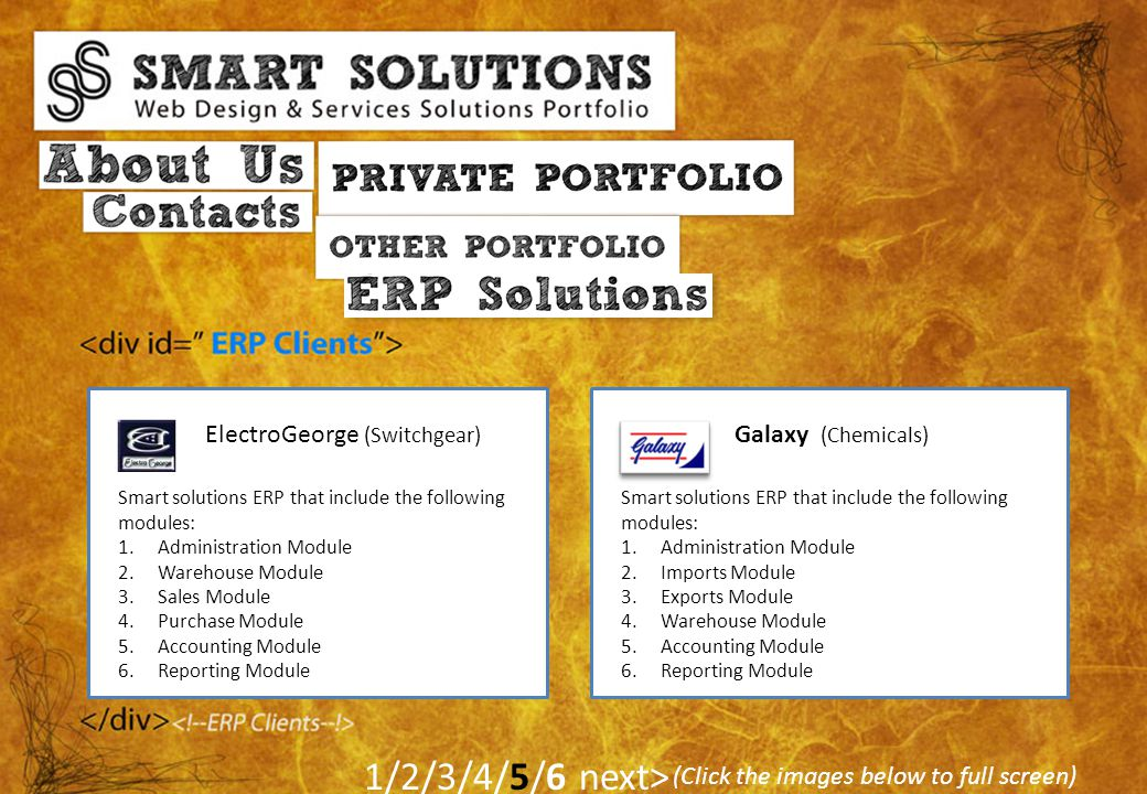 (Click the images below to full screen) 1/2/3/4/5/6 next> Smart solutions ERP that include the following modules: 1.Administration Module 2.Warehouse