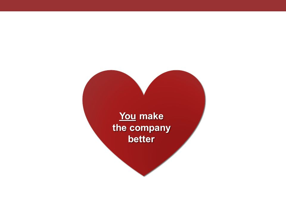 You make the company better