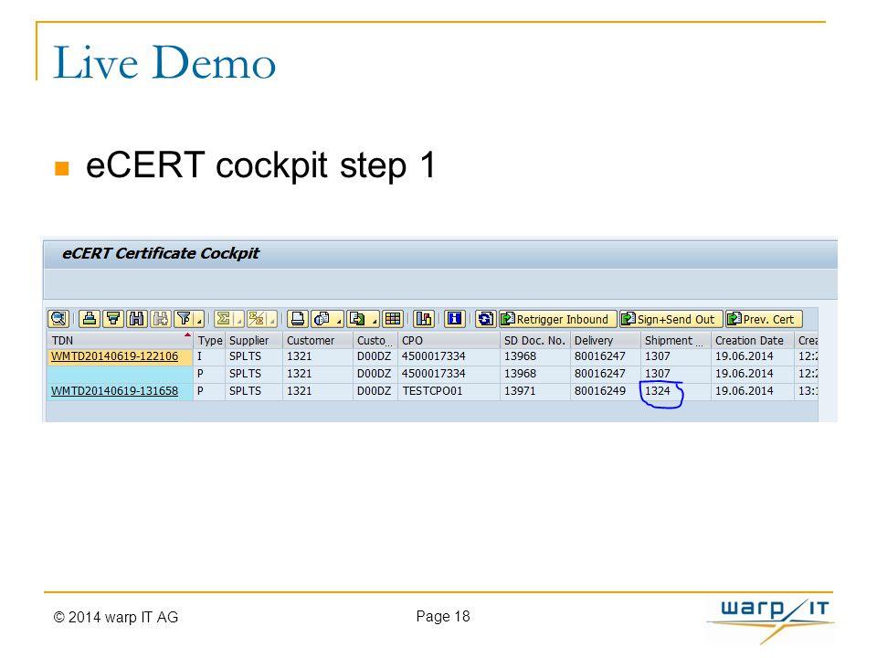 Live Demo eCERT cockpit step 1 Page 18 © 2014 warp IT AG