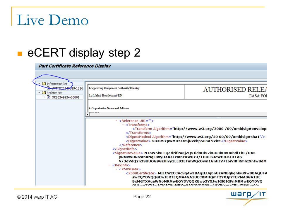 Live Demo eCERT display step 2 Page 22 © 2014 warp IT AG