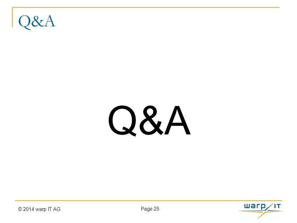 Page 25 Q&A © 2014 warp IT AG