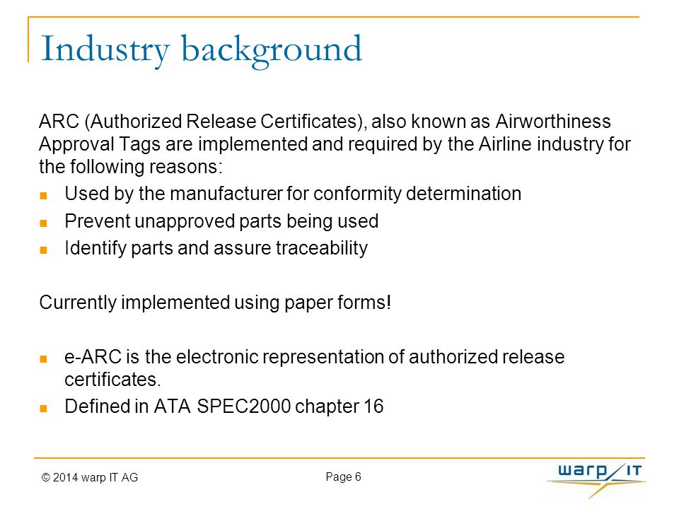 Industry background ARC (Authorized Release Certificates), also known as Airworthiness Approval Tags are implemented and required by the Airline indus