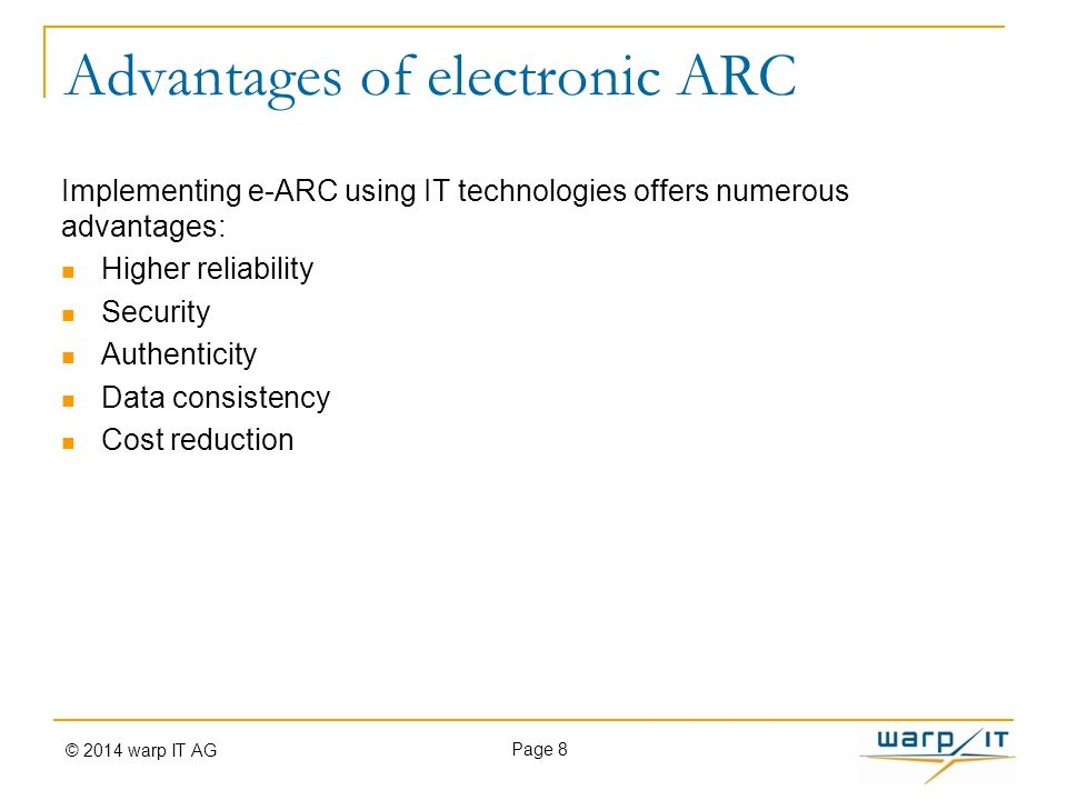 Advantages of electronic ARC Implementing e-ARC using IT technologies offers numerous advantages: Higher reliability Security Authenticity Data consis