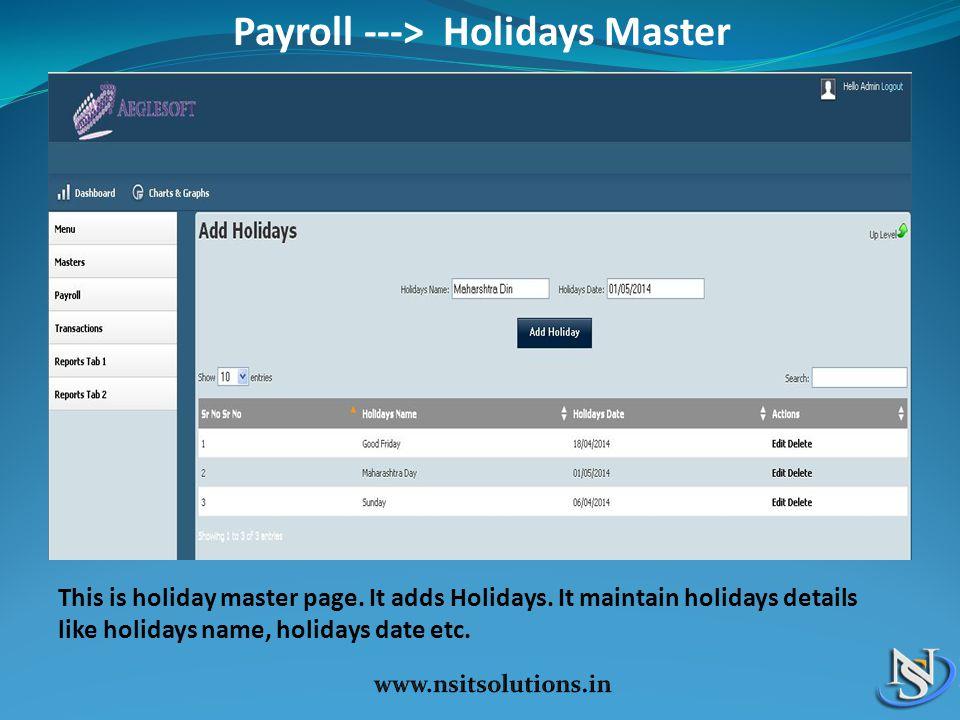 Payroll ---> Holidays Master This is holiday master page.