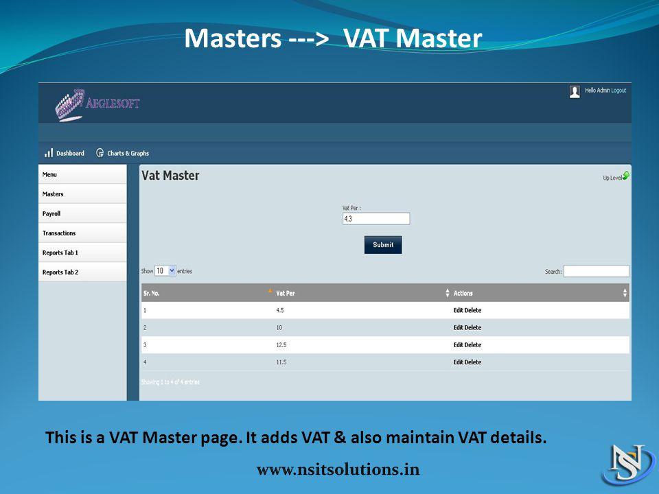 Masters ---> VAT Master This is a VAT Master page. It adds VAT & also maintain VAT details.
