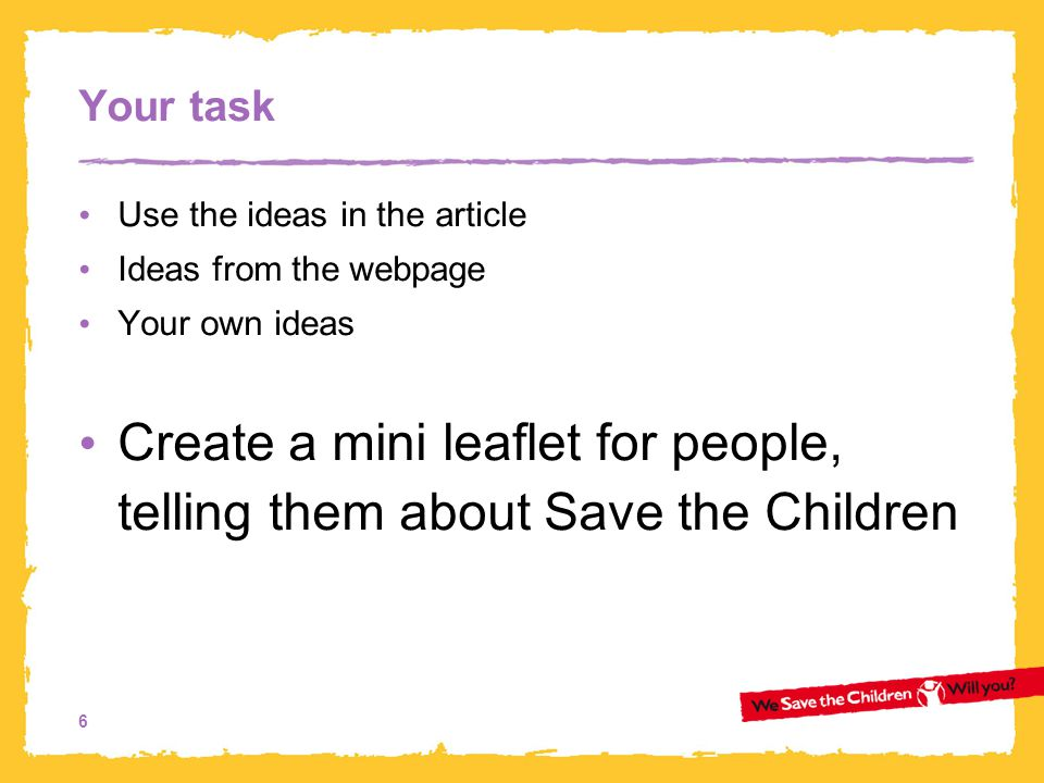 7 How your leaflet could look Information about Save the Children Paragraph about the campaign Picture Title