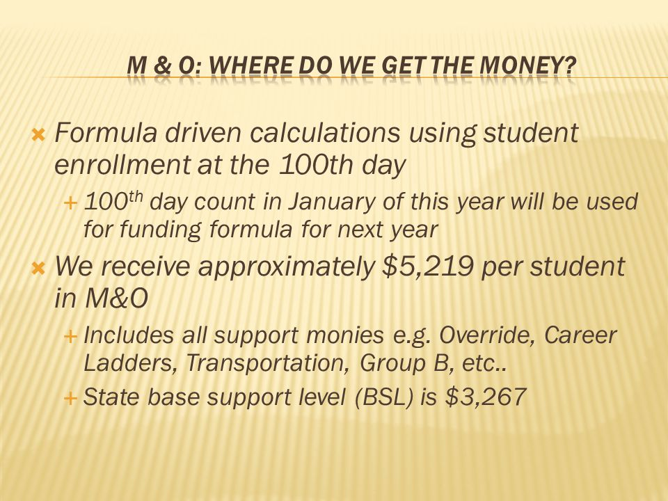  Formula driven calculations using student enrollment at the 100th day  100 th day count in January of this year will be used for funding formula fo