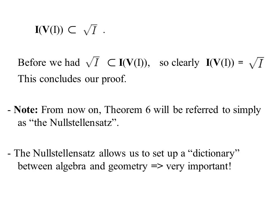 "I(V(I)) ½. Before we had ½ I(V(I)), so clearly I(V(I)) = This concludes our proof. - Note: From now on, Theorem 6 will be referred to simply as ""the N"