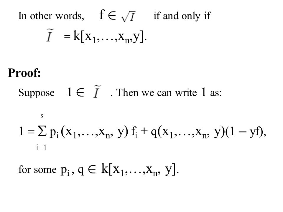 In other words, f 2 if and only if = k[x 1,…,x n,y].