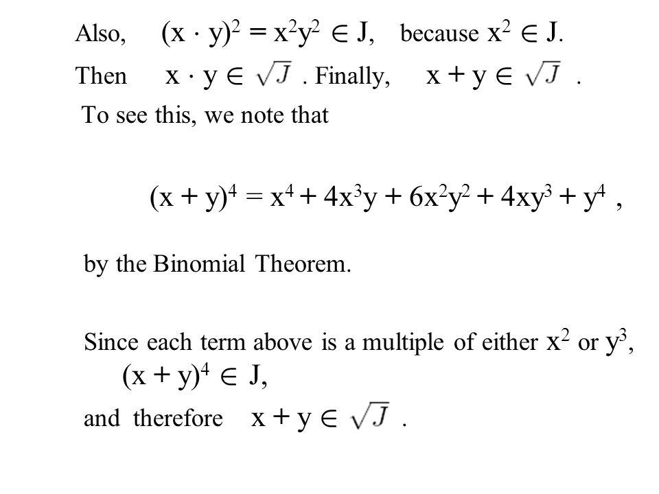 Also, (x ¢ y) 2 = x 2 y 2 2 J, because x 2 2 J.Then x ¢ y 2.