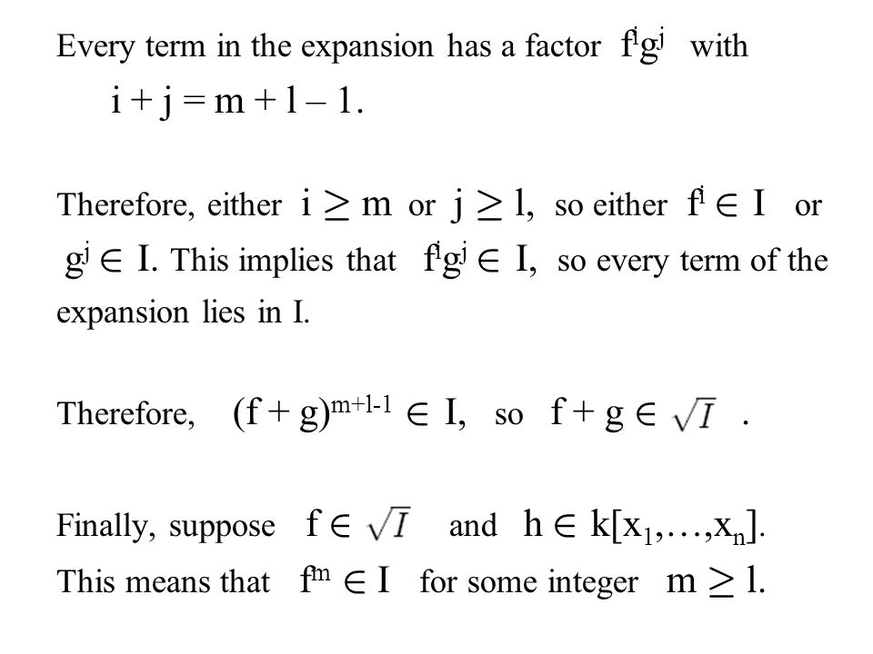 Every term in the expansion has a factor f i g j with i + j = m + l – 1. Therefore, either i ¸ m or j ¸ l, so either f i 2 I or g j 2 I. This implies