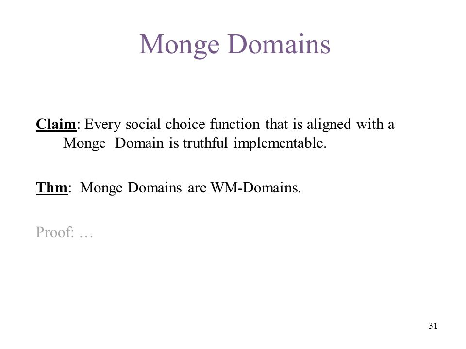 Monge Domains Claim: Every social choice function that is aligned with a Monge Domain is truthful implementable.