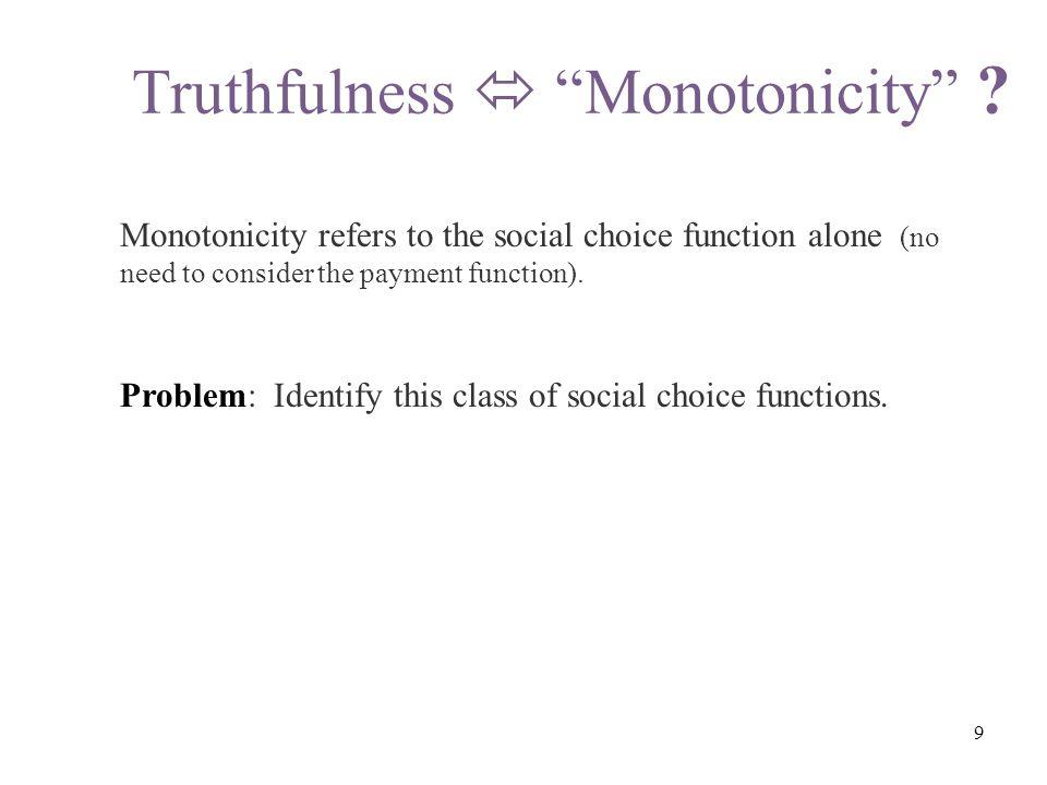 Truthfulness  Monotonicity .