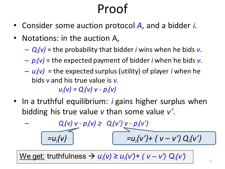 Proof Consider some auction protocol A, and a bidder i.