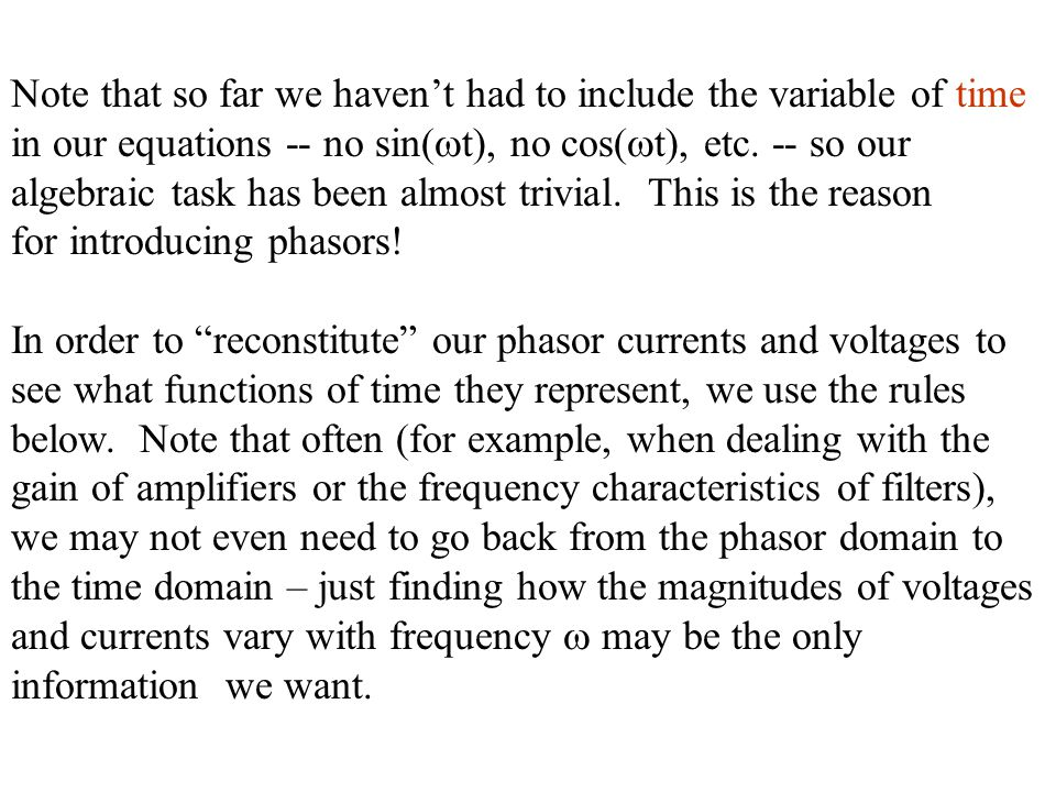 Note that so far we haven't had to include the variable of time in our equations -- no sin(  t), no cos(  t), etc.